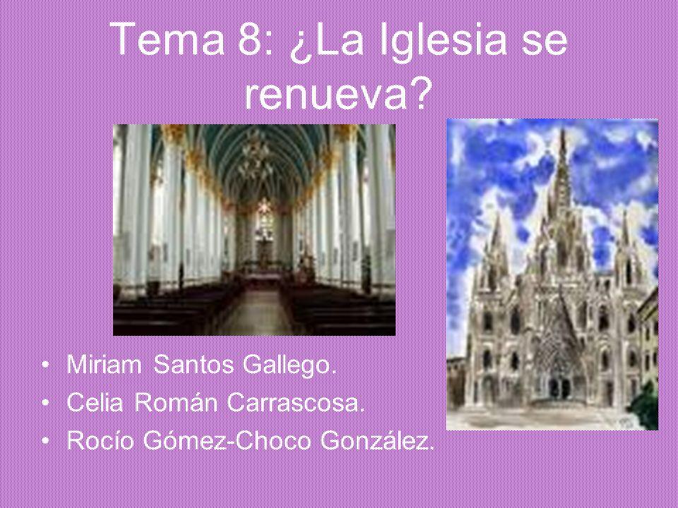 Tema 8: ¿La Iglesia se renueva
