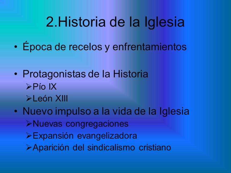 2.Historia de la Iglesia Época de recelos y enfrentamientos