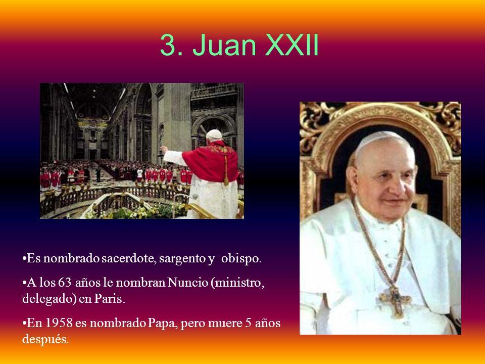 3. Juan XXII Es nombrado sacerdote, sargento y obispo.