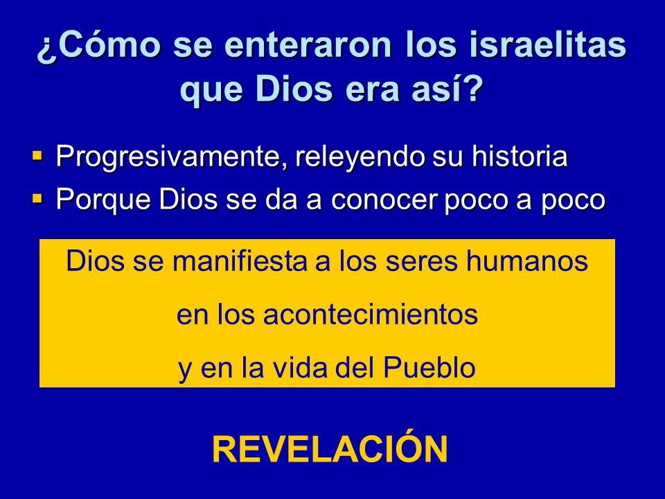 ¿Cómo se enteraron los israelitas que Dios era así
