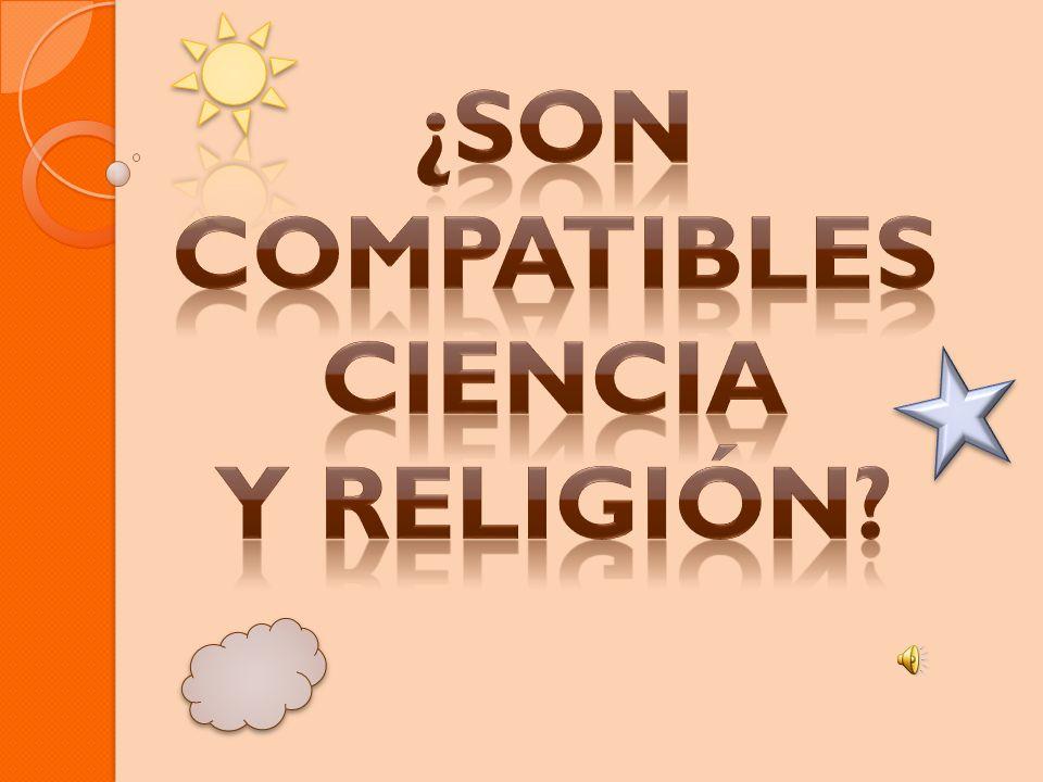 ¿son compatibles Ciencia Y religión