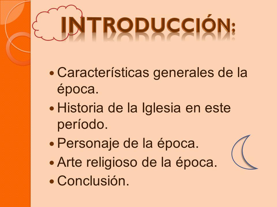 Introducción: Características generales de la época.