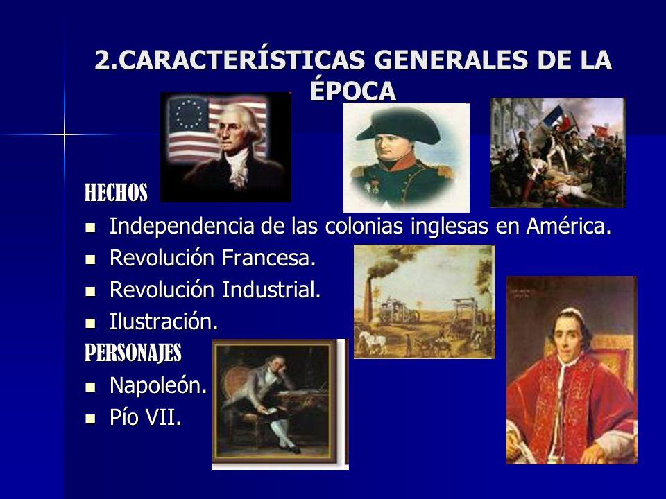 2.CARACTERÍSTICAS GENERALES DE LA ÉPOCA