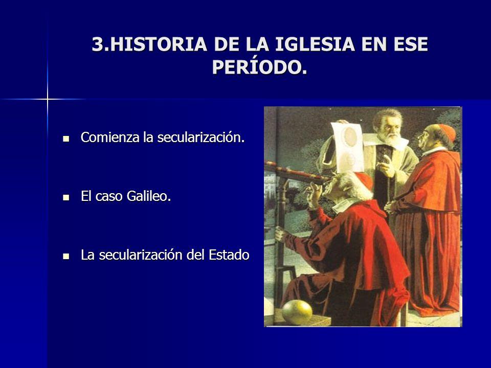3.HISTORIA DE LA IGLESIA EN ESE PERÍODO.