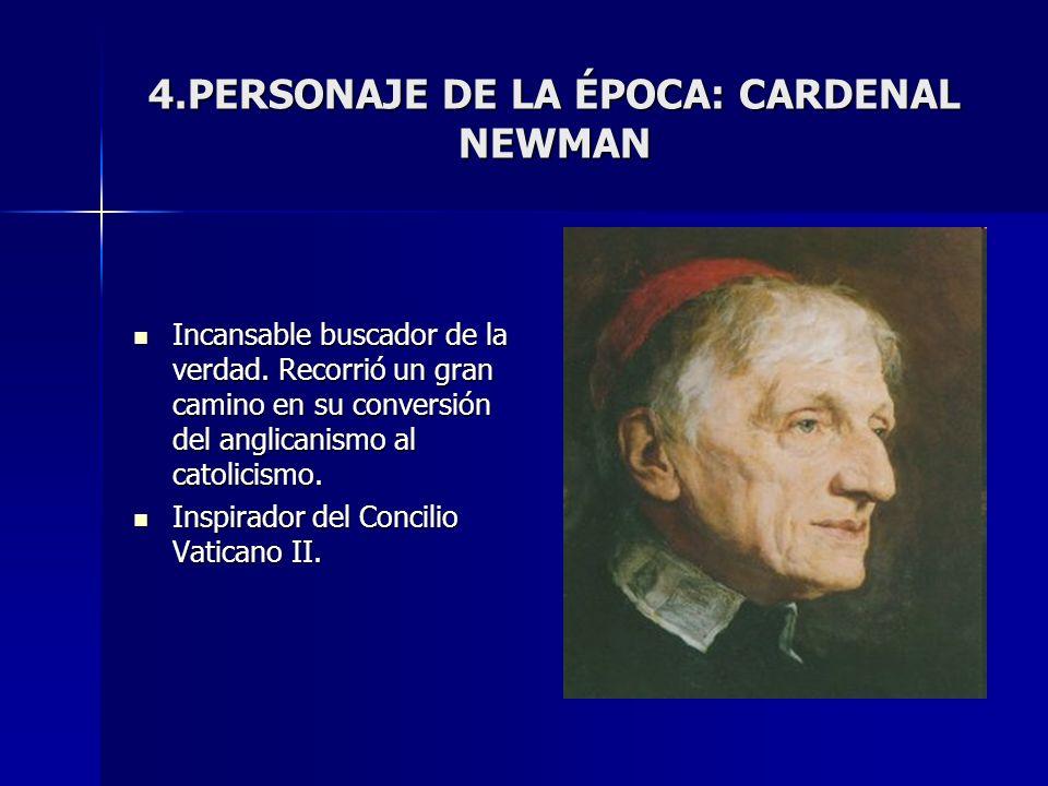 4.PERSONAJE DE LA ÉPOCA: CARDENAL NEWMAN