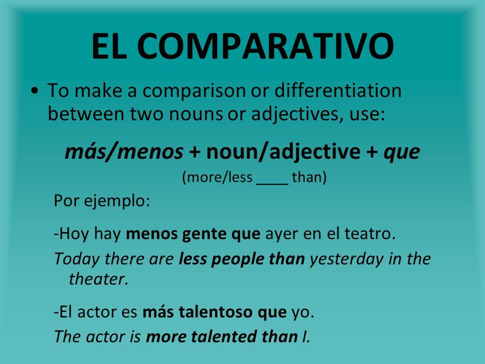más/menos + noun/adjective + que