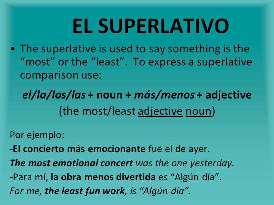 el/la/los/las + noun + más/menos + adjective