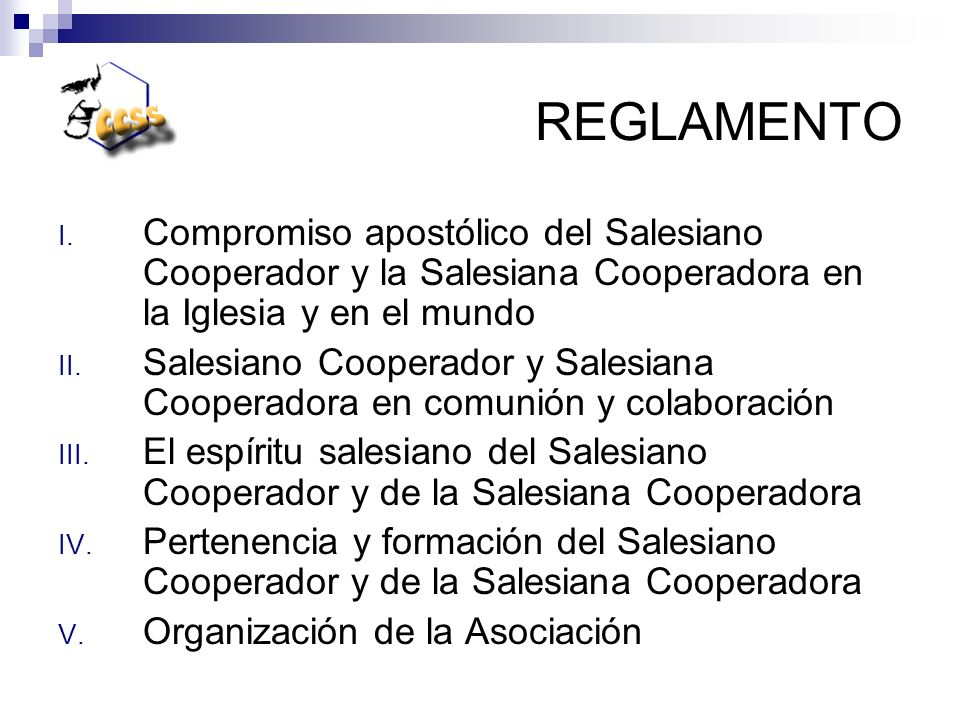 REGLAMENTO Compromiso apostólico del Salesiano Cooperador y la Salesiana Cooperadora en la Iglesia y en el mundo.