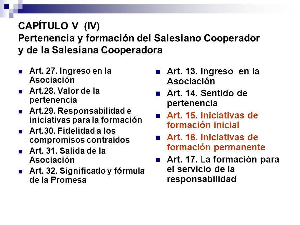 CAPÍTULO V (IV) Pertenencia y formación del Salesiano Cooperador y de la Salesiana Cooperadora