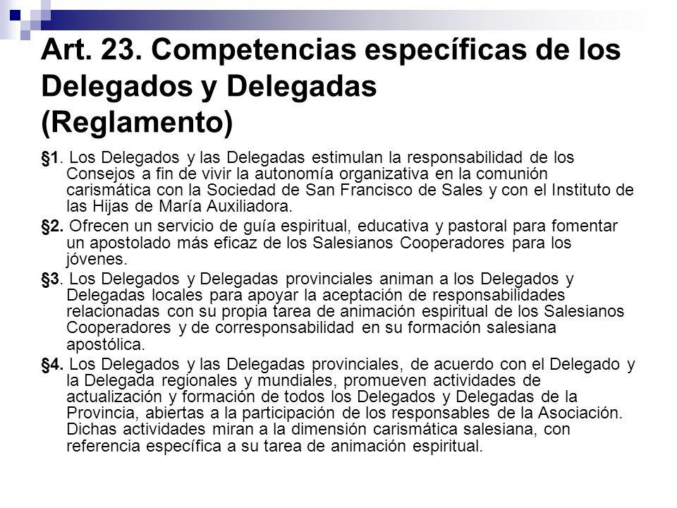 Art. 23. Competencias específicas de los Delegados y Delegadas (Reglamento)