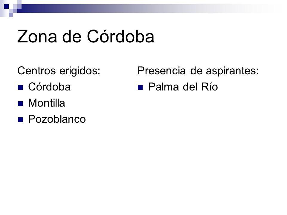 Zona de Córdoba Centros erigidos: Córdoba Montilla Pozoblanco