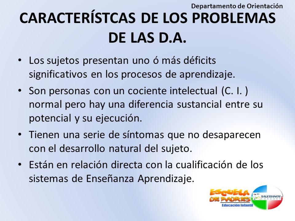 CARACTERÍSTCAS DE LOS PROBLEMAS DE LAS D.A.