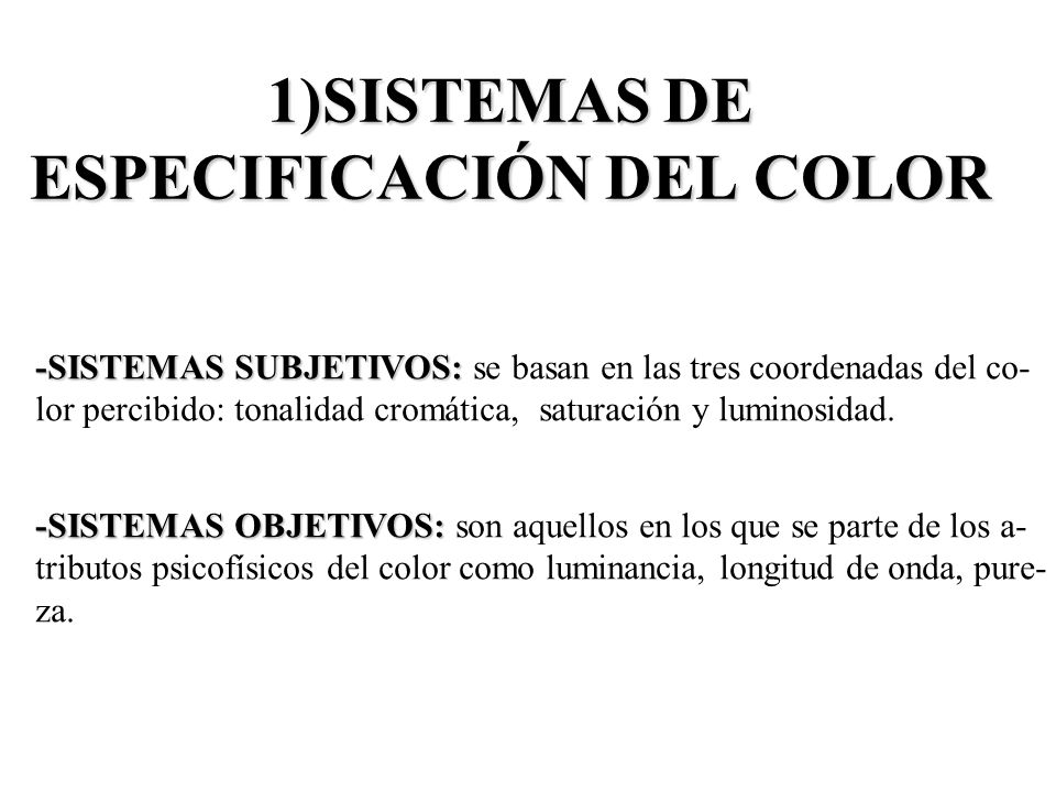 1)SISTEMAS DE ESPECIFICACIÓN DEL COLOR
