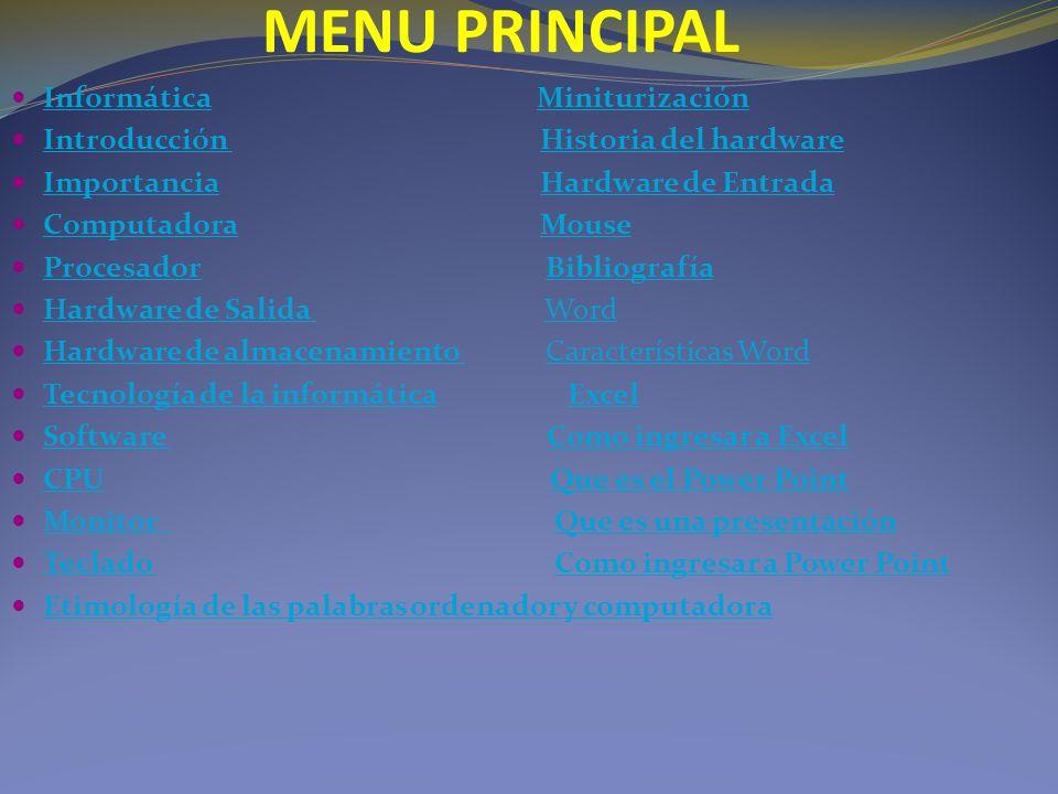 MENU PRINCIPAL Informática Miniturización