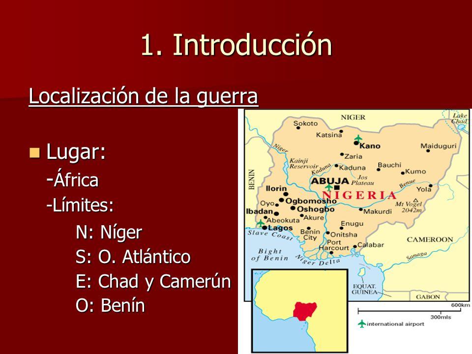 1. Introducción Localización de la guerra Lugar: -África N: Níger