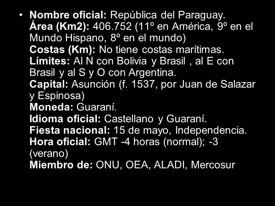 Nombre oficial: República del Paraguay. Área (Km2): 406