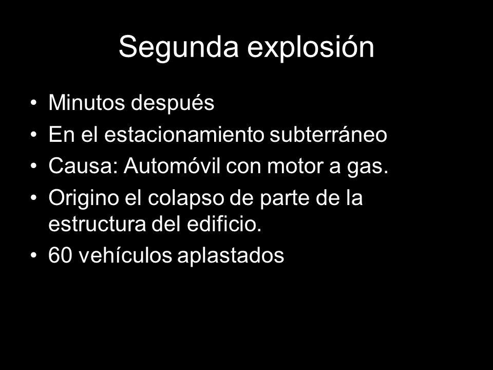 Segunda explosión Minutos después En el estacionamiento subterráneo
