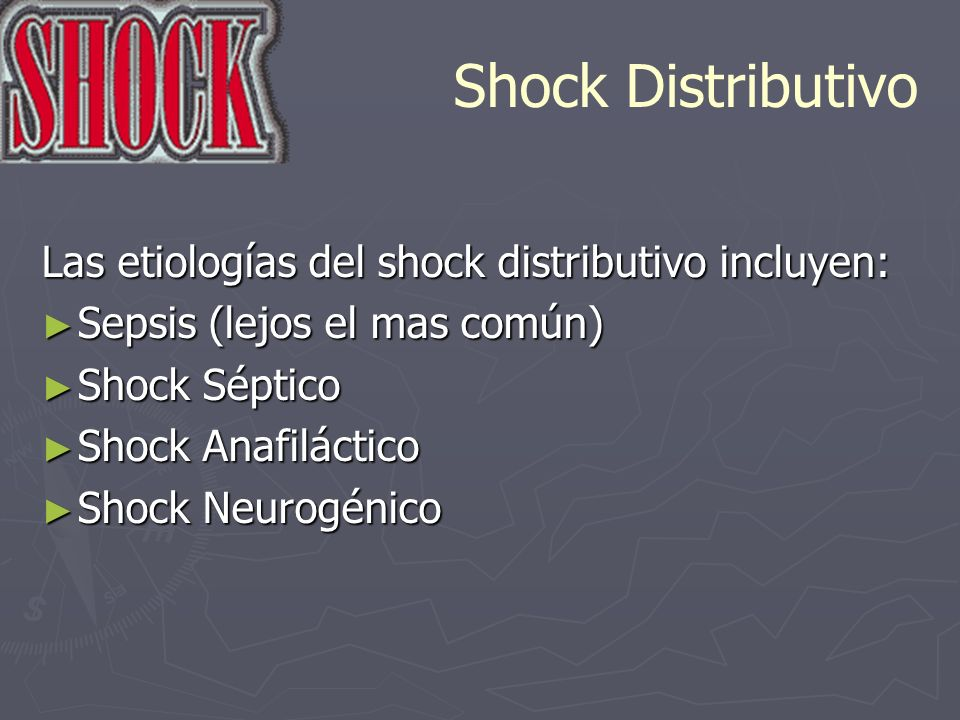 Shock Distributivo Las etiologías del shock distributivo incluyen: