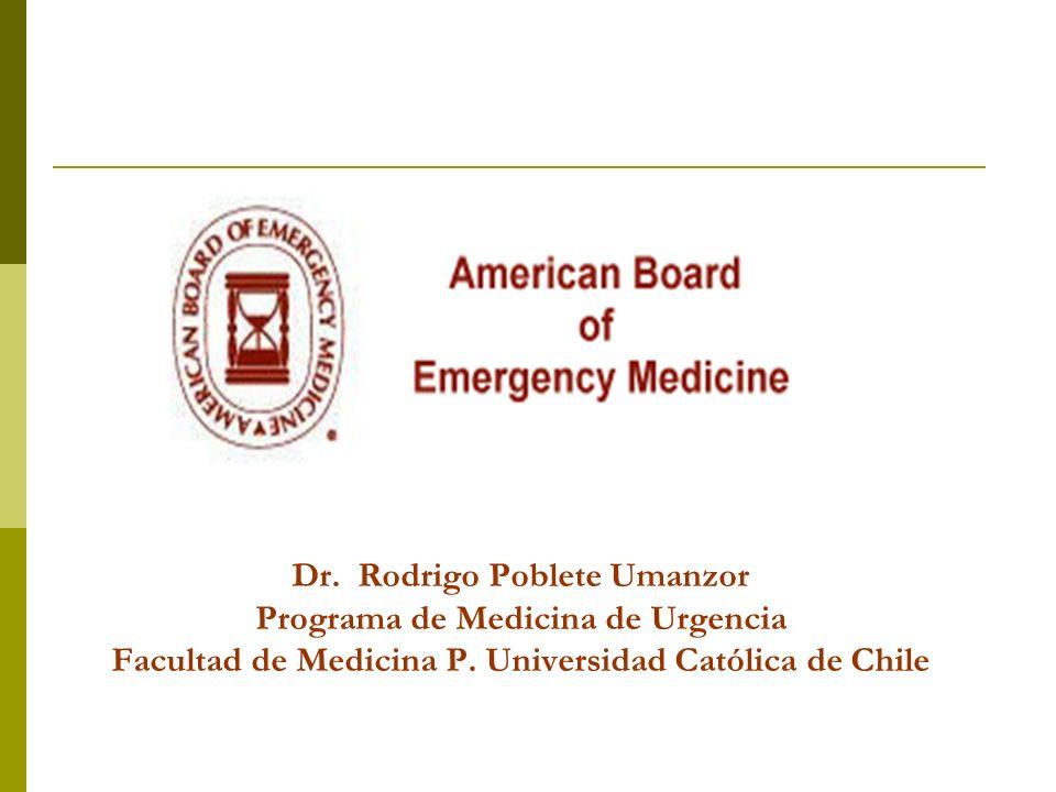 Dr. Rodrigo Poblete Umanzor Programa de Medicina de Urgencia Facultad de Medicina P.
