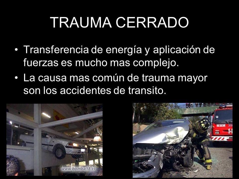 TRAUMA CERRADO Transferencia de energía y aplicación de fuerzas es mucho mas complejo.
