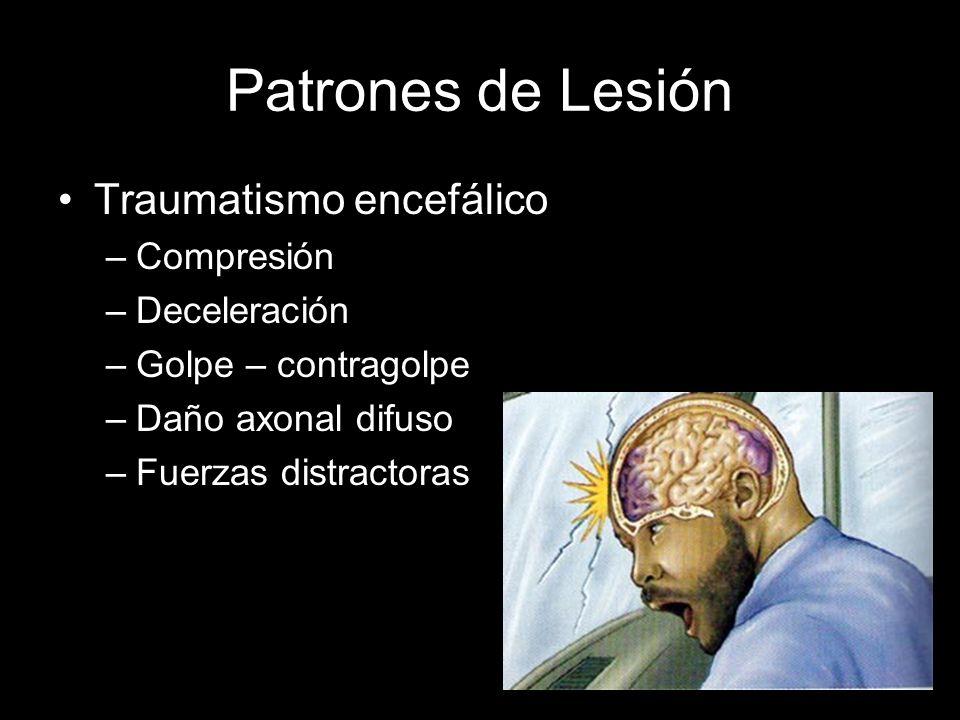 Patrones de Lesión Traumatismo encefálico Compresión Deceleración