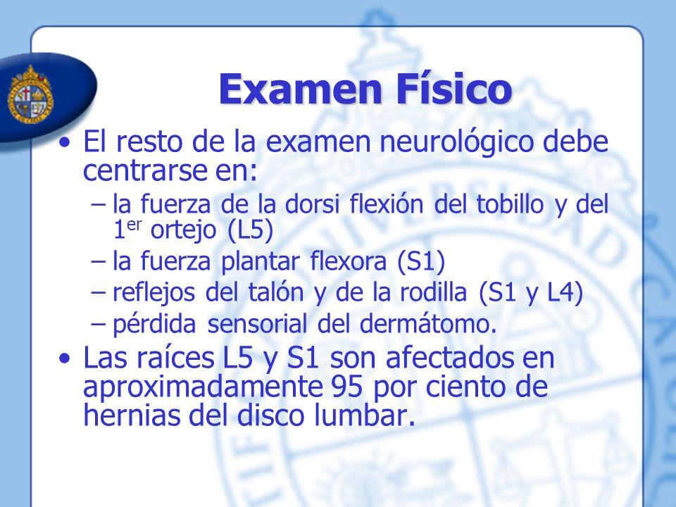 Examen Físico El resto de la examen neurológico debe centrarse en: