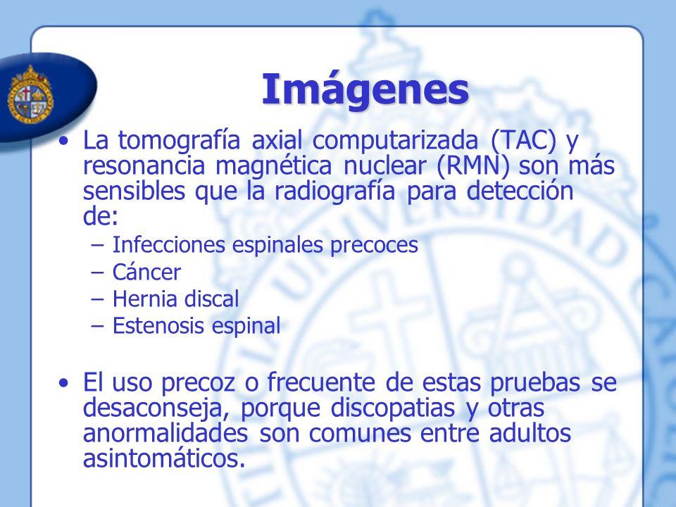 Imágenes La tomografía axial computarizada (TAC) y resonancia magnética nuclear (RMN) son más sensibles que la radiografía para detección de: