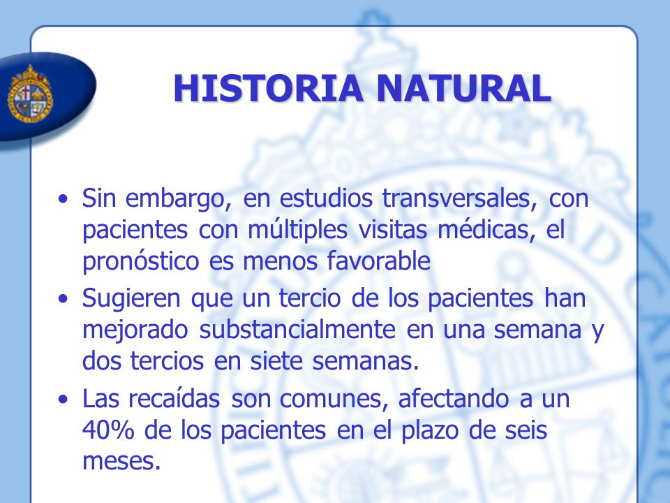 HISTORIA NATURAL Sin embargo, en estudios transversales, con pacientes con múltiples visitas médicas, el pronóstico es menos favorable.