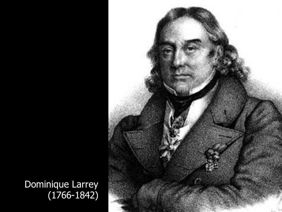 Dominique Larrey (1766-1842)