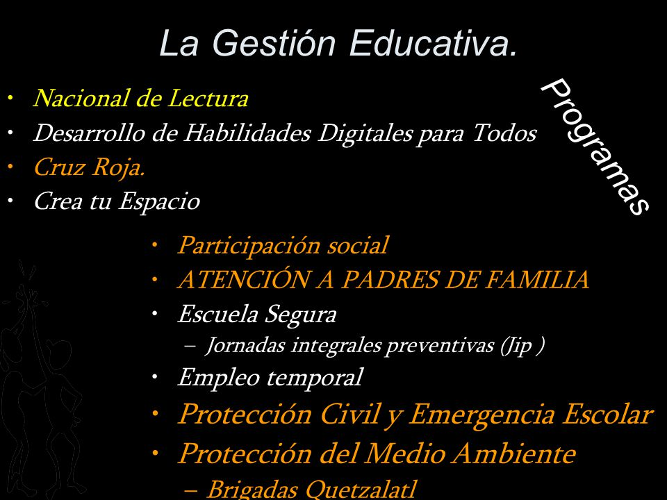 La Gestión Educativa. Programas Protección Civil y Emergencia Escolar