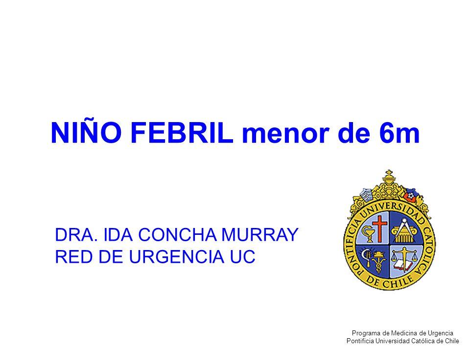 NIÑO FEBRIL menor de 6m DRA. IDA CONCHA MURRAY RED DE URGENCIA UC