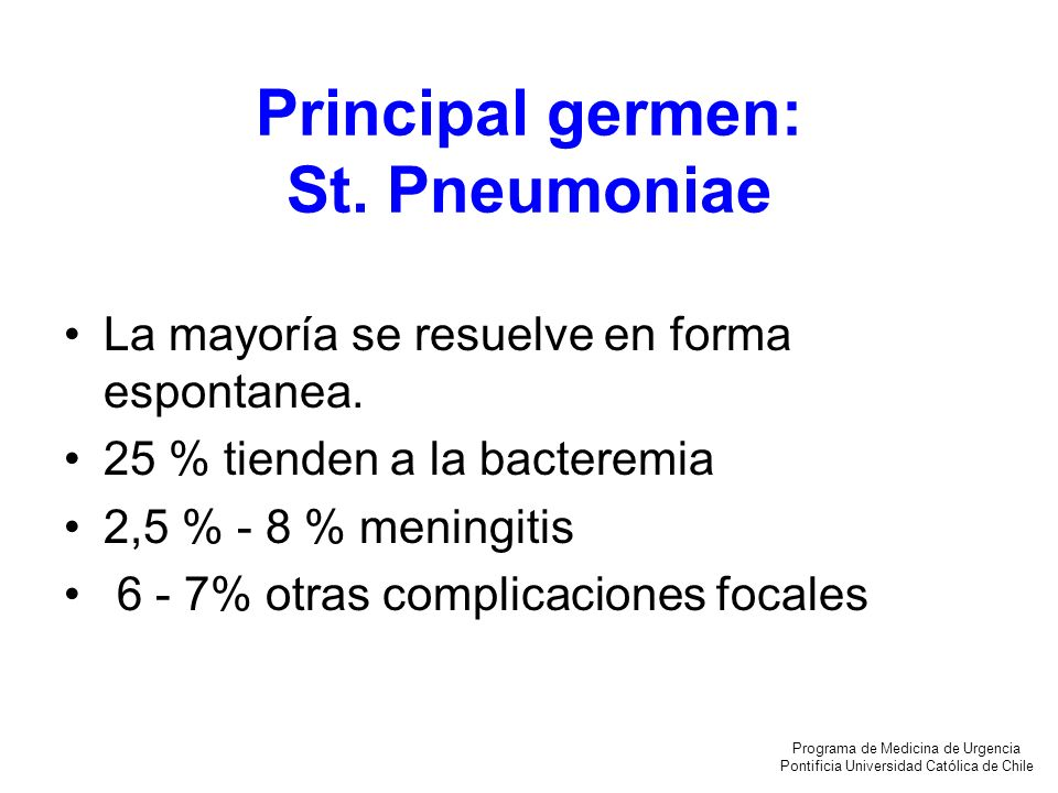 Principal germen: St. Pneumoniae