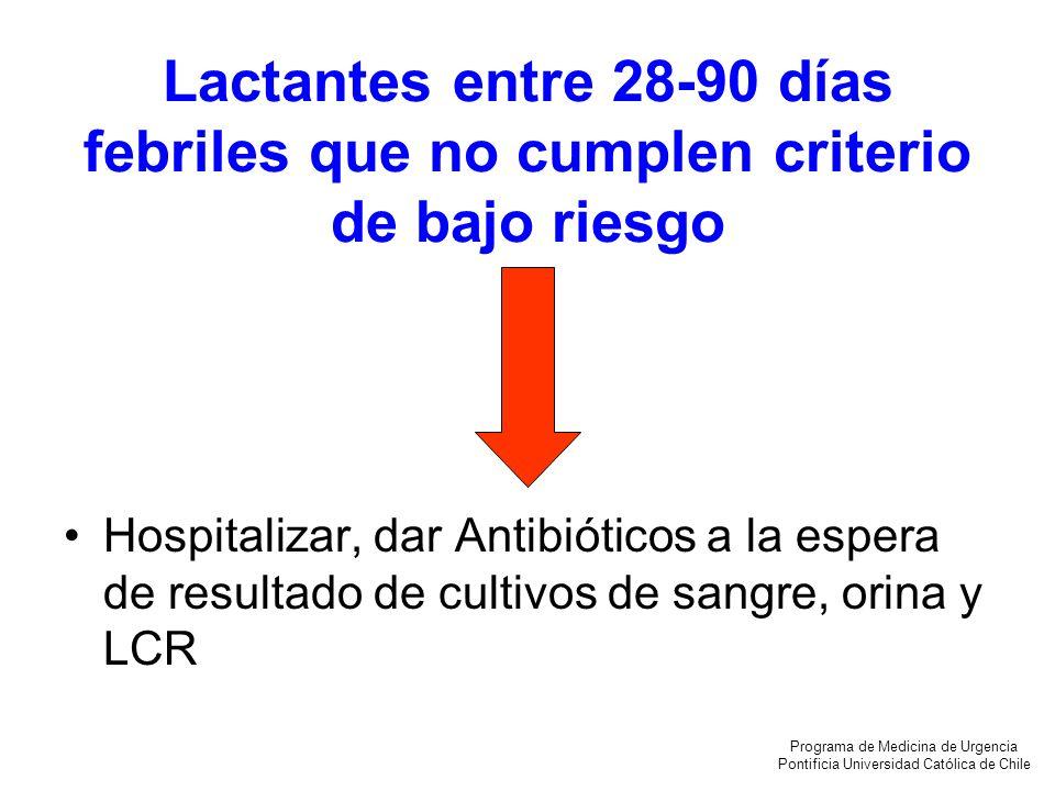 Lactantes entre 28-90 días febriles que no cumplen criterio de bajo riesgo