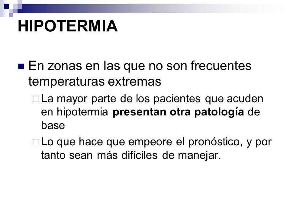 HIPOTERMIA En zonas en las que no son frecuentes temperaturas extremas