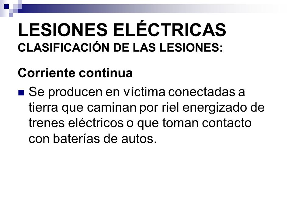 LESIONES ELÉCTRICAS CLASIFICACIÓN DE LAS LESIONES: