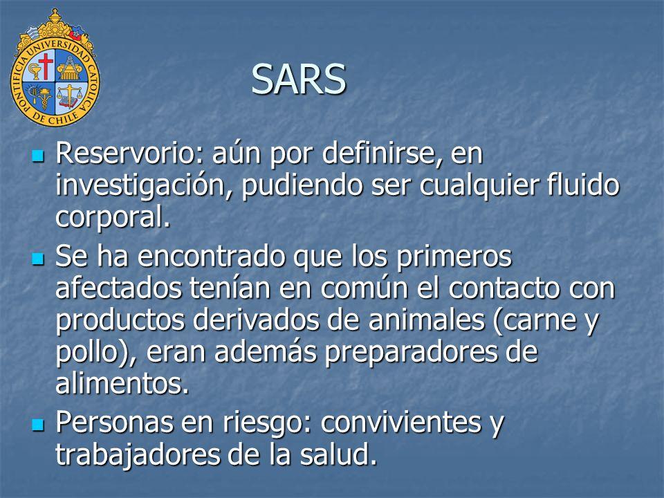 SARS Reservorio: aún por definirse, en investigación, pudiendo ser cualquier fluido corporal.