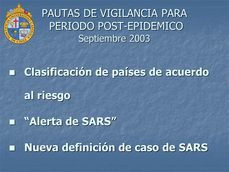 PAUTAS DE VIGILANCIA PARA PERIODO POST-EPIDEMICO Septiembre 2003