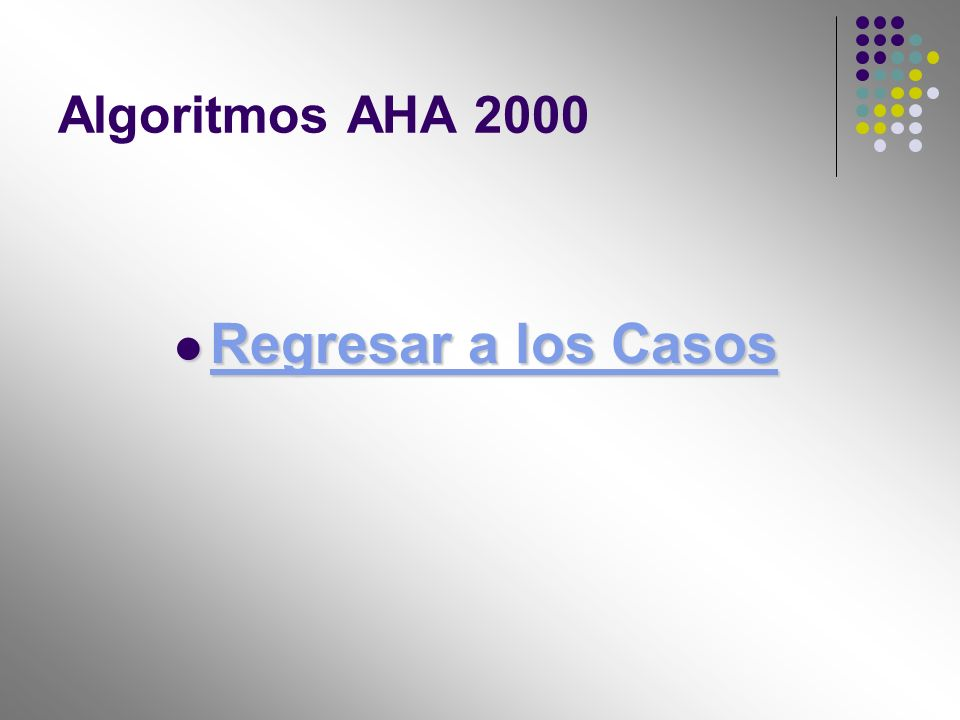 Algoritmos AHA 2000 Regresar a los Casos