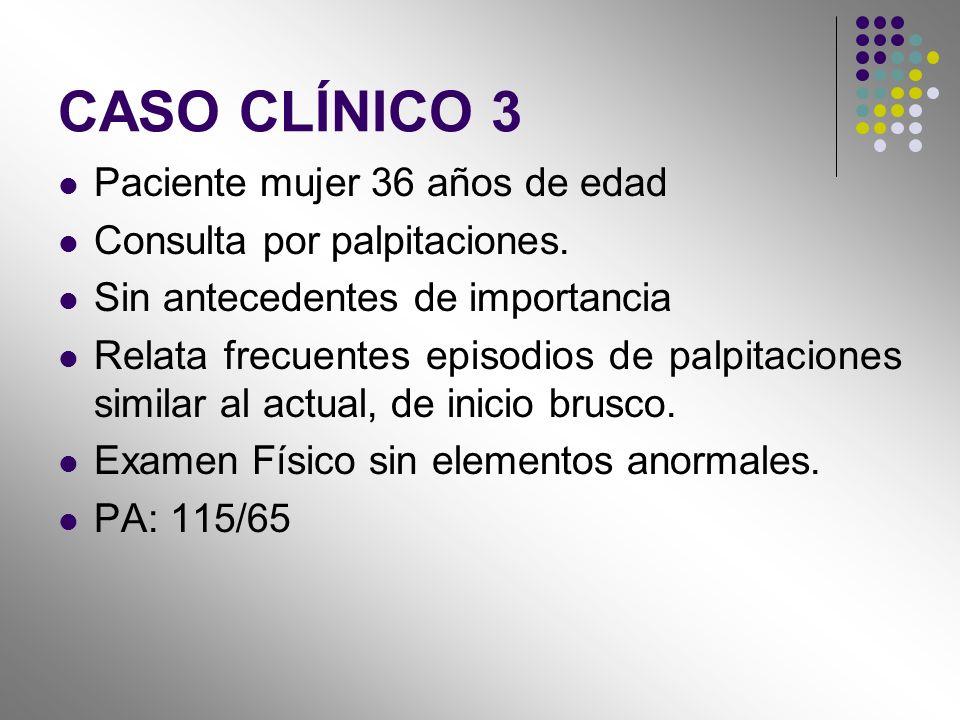 CASO CLÍNICO 3 Paciente mujer 36 años de edad