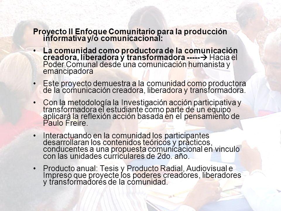 Proyecto II Enfoque Comunitario para la producción informativa y/o comunicacional: