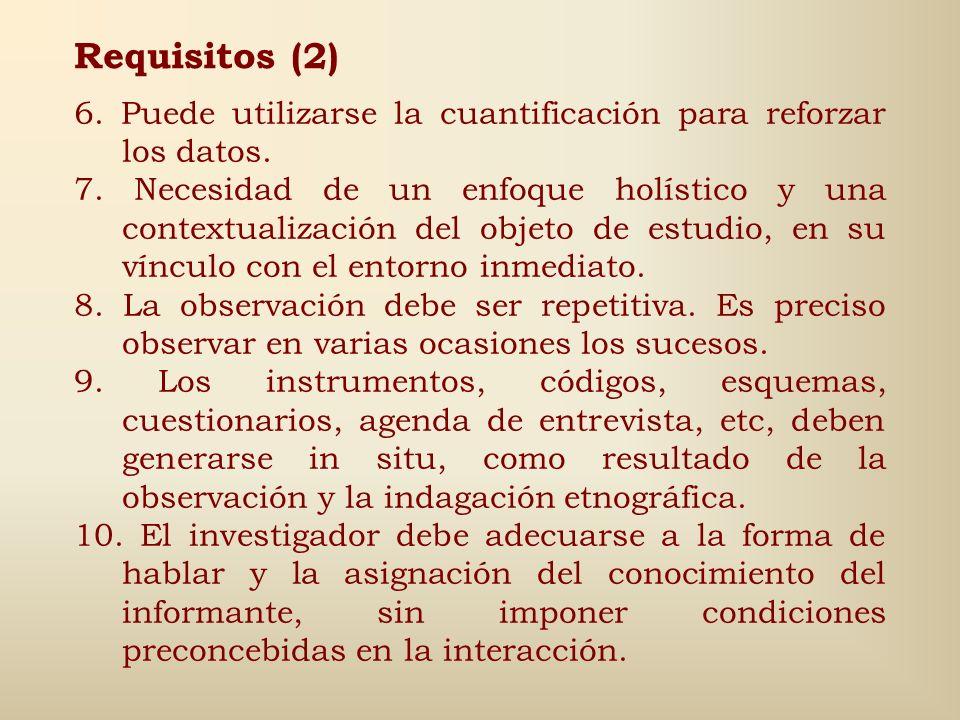Requisitos (2) 6. Puede utilizarse la cuantificación para reforzar los datos.
