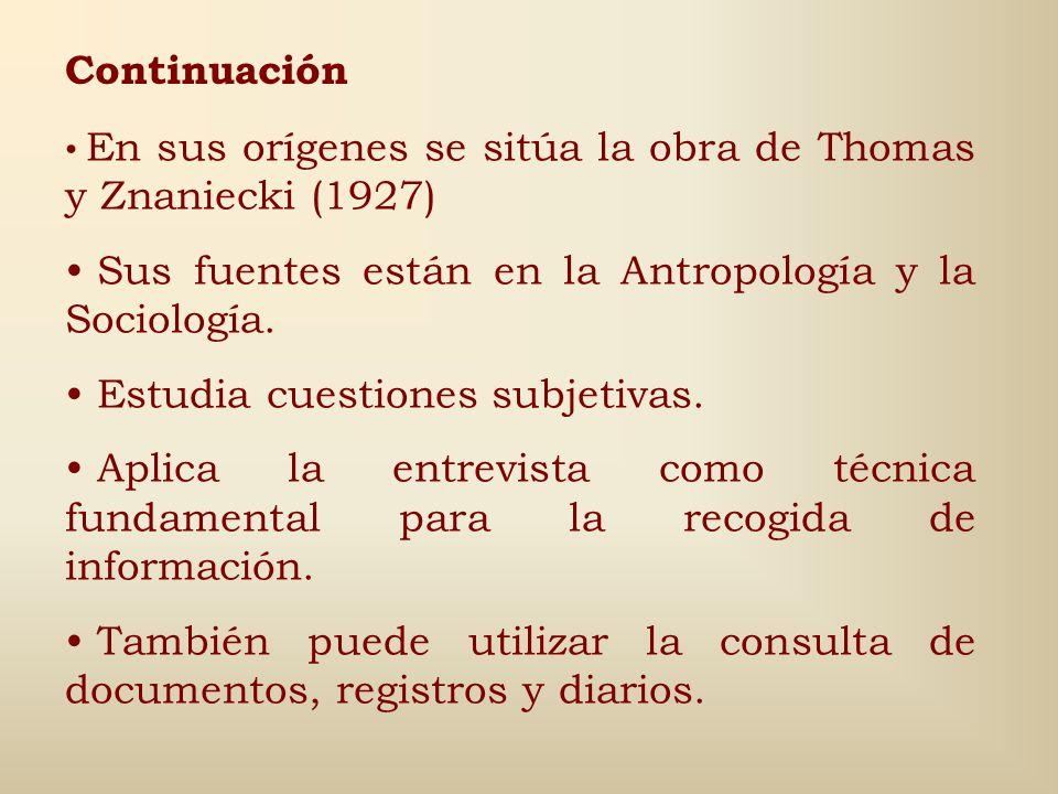 Sus fuentes están en la Antropología y la Sociología.
