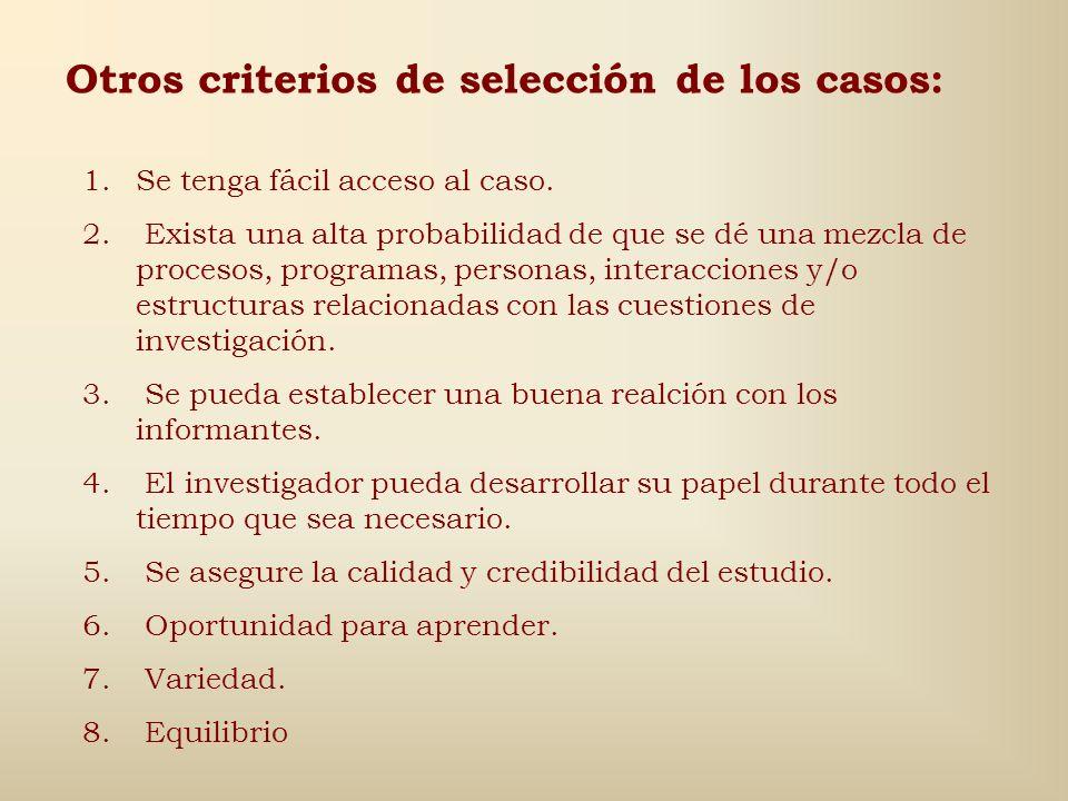 Otros criterios de selección de los casos: