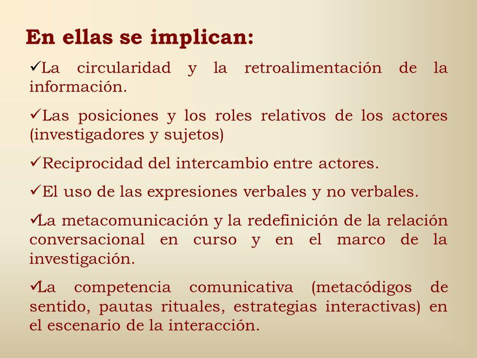 En ellas se implican: La circularidad y la retroalimentación de la información.