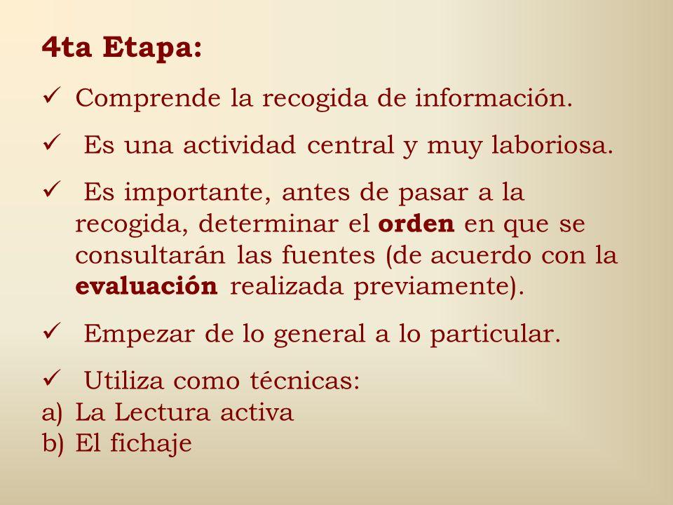 4ta Etapa: Comprende la recogida de información.