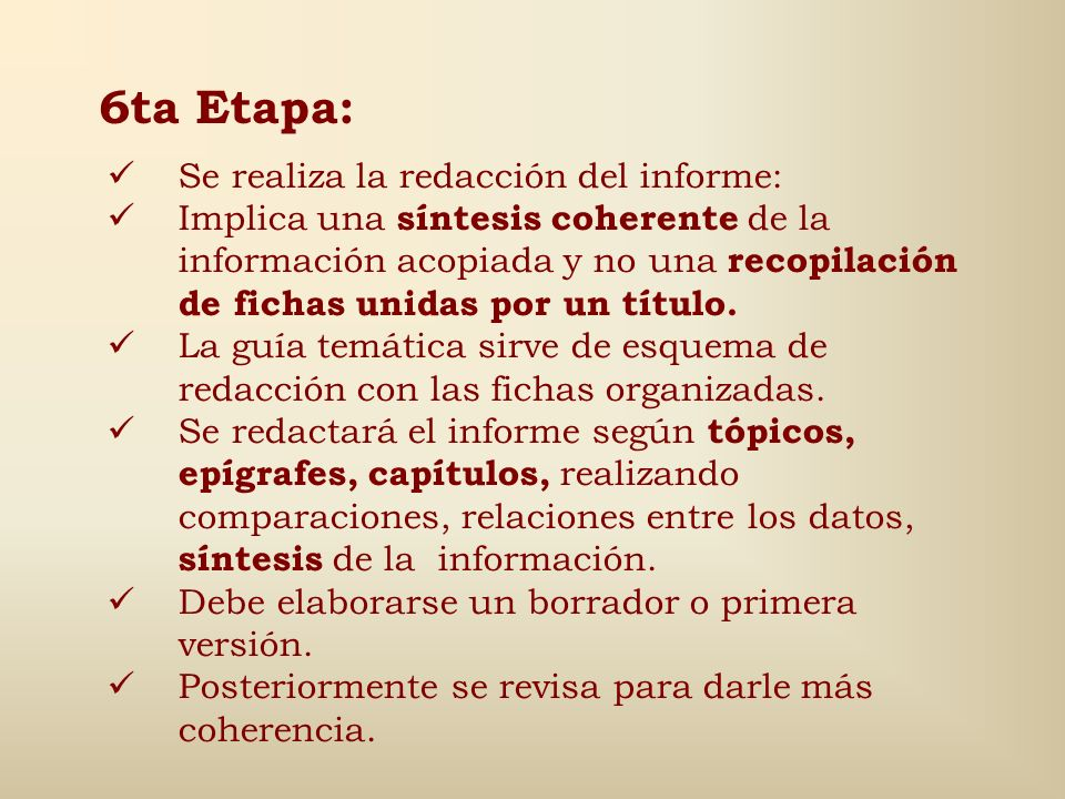 6ta Etapa: Se realiza la redacción del informe: