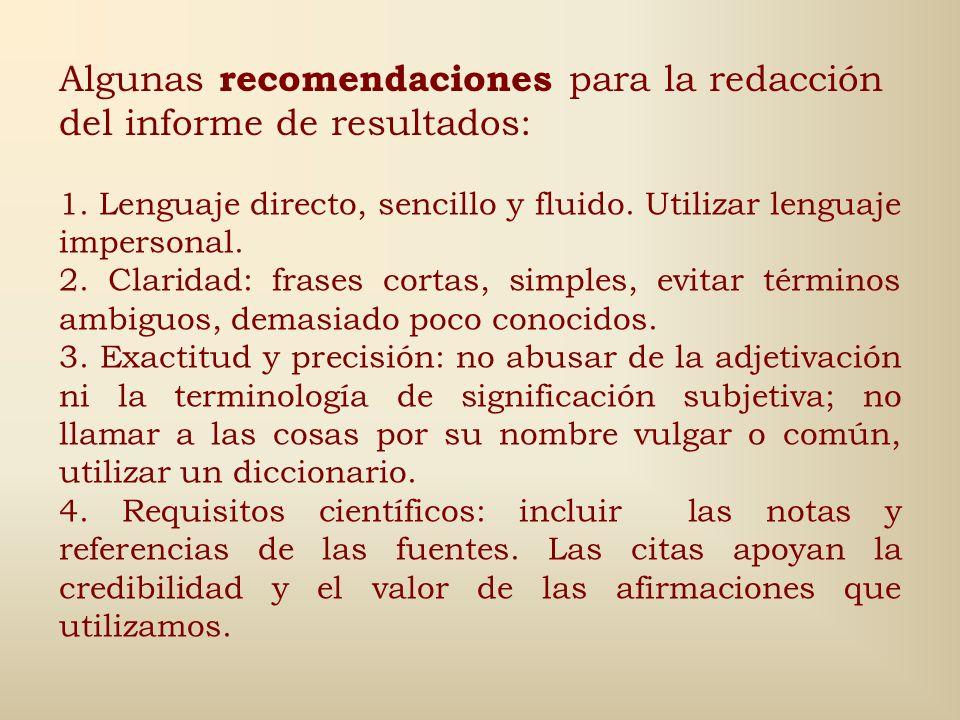 Algunas recomendaciones para la redacción del informe de resultados: