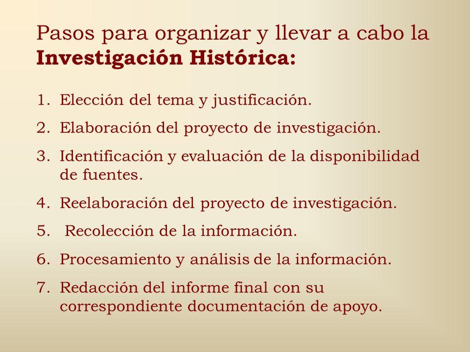 Pasos para organizar y llevar a cabo la Investigación Histórica: