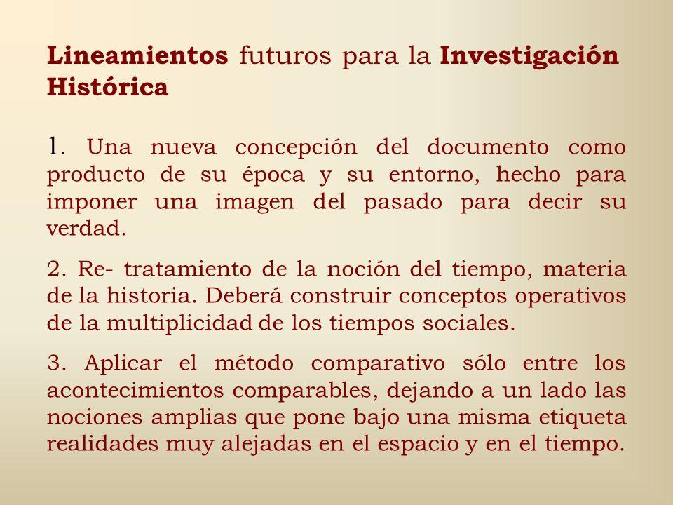 Lineamientos futuros para la Investigación Histórica