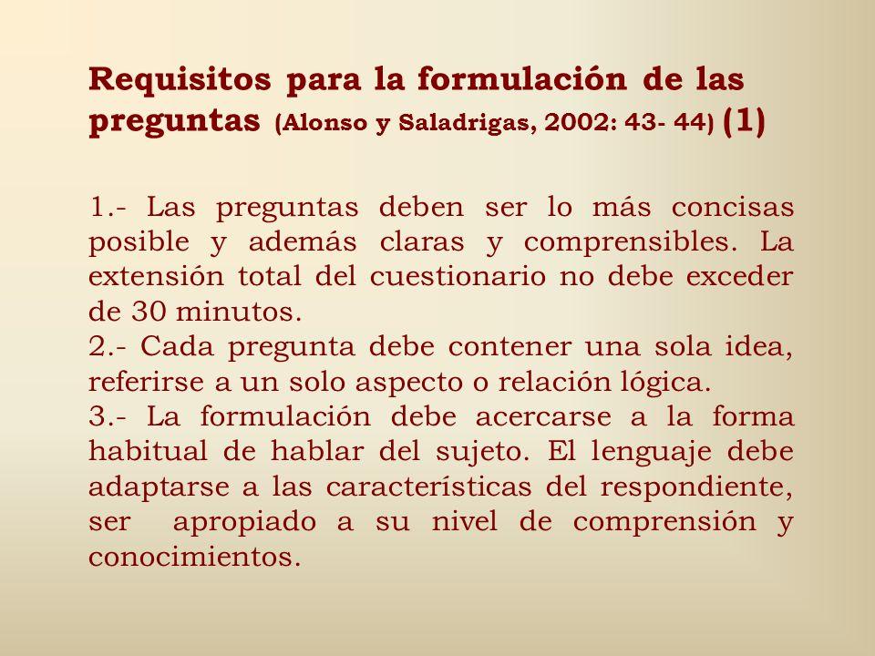 Requisitos para la formulación de las preguntas (Alonso y Saladrigas, 2002: 43- 44) (1)